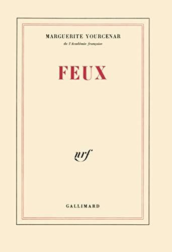Feux.: Französische Literatur - Yourcenar, Marguerite.