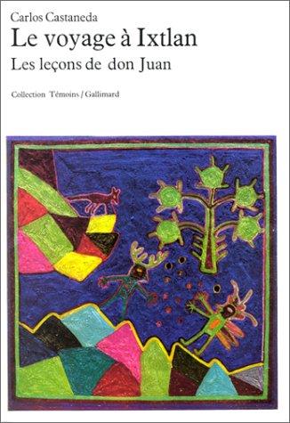 Le Voyage à Ixtlan: Les leçons de don Juan (Témoins) (French Edition) (9782070290192) by Castaneda, Carlos