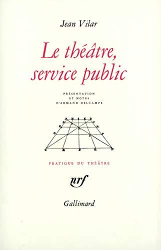 Le theatre, service public: Vilar, Jean