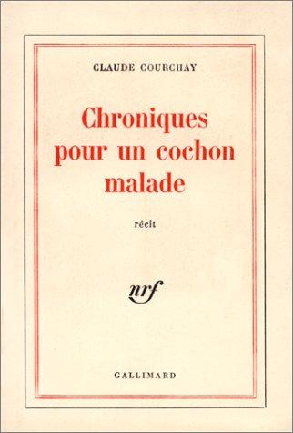 9782070290673: Chroniques pour un cochon malade