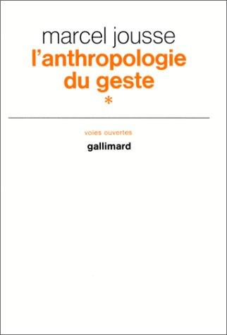 9782070291267: L'Anthropologie du geste : Tome 1 (Voies ouvertes)