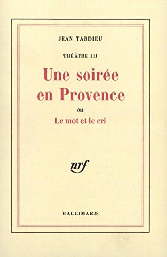 Theatre (Volume 3) Une Soiree en Provence: Jean Tardieu