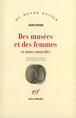 Des musees et des femmes et autres nouvelles (French Edition)