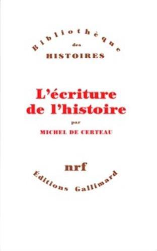 9782070292011: l'ecriture de l'histoire