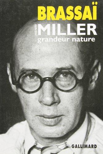 Henry Miller: Grandeur Nature: Brassaï