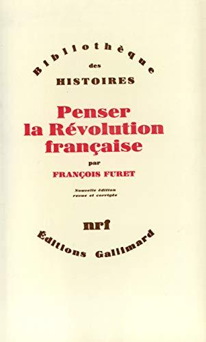 9782070293810: Penser la Révolution française (Bibliothèque des histoires) (French Edition)