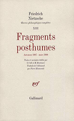 OEuvres philosophiques complètes, XIII:Fragments posthumes: (Automne 1887: Friedrich Nietzsche