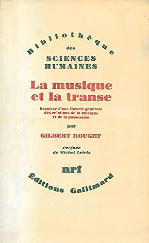 9782070294527: La musique et la transe. Esquisse d'une theorie generale des relations de musique et de la possession