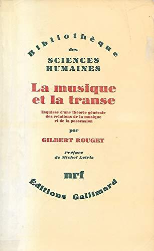 La Musique et laTranse: Gilbert Rouget