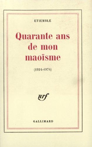 9782070294664: Quarante ans de mon maoïsme (1934-1974)