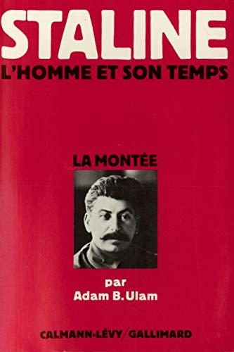 Staline, L'Homme de son temps, tome 1: La Montée (9782070295142) by Adam B. Ulam; Marie-France de Paloméra (traductrice)