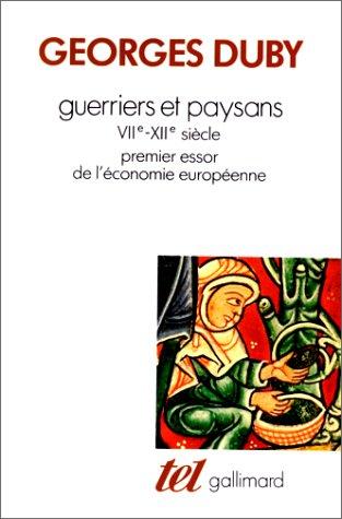 9782070295425: Guerriers et paysans (VII-XIIe siècle) : Premier essor de l'économie européenne