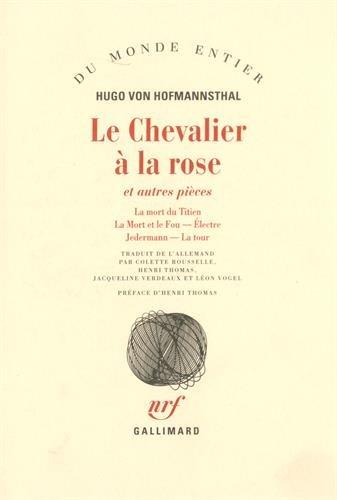 Le chevalier a la rose et autres pieces (French Edition): Hofmannsthal
