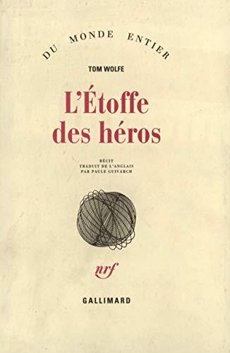 9782070298006: L'Étoffe des héros