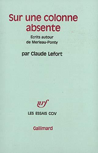 9782070298822: Sur une colonne absente: Écrits autour de Merleau-Ponty (Les Essais)