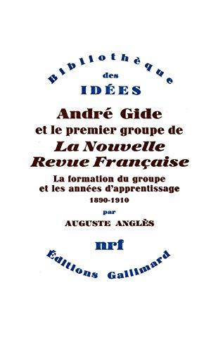 9782070298969: Andr� Gide et le premier groupe de La Nouvelle Revue Fran�aise (Tome 1-La formation du groupe et les ann�es d'apprentissage (1890-1910))