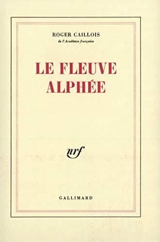 Le fleuve alphee (207029921X) by CAILLOIS (Roger)