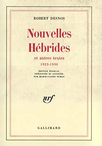 Nouvelles Hébrides et Autres Textes, 1922-1930: Robert Desnos