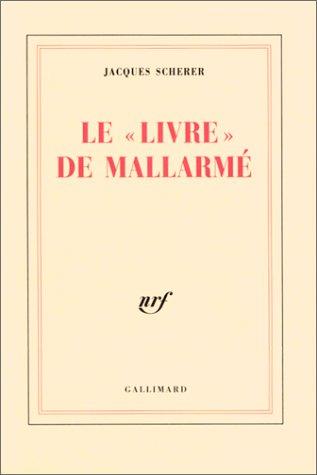 9782070299416: Le «Livre» de Mallarmé: Premières recherches sur les documents inédits (Blanche)