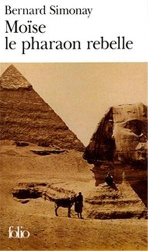 9782070300426: Moise Pharaon Rebelle (Folio) (French Edition)