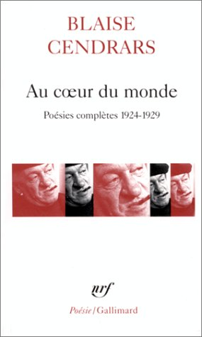 AU COEUR DE MONDE - poésies complètes: 1924-1929: CENDRARS, BLAISE