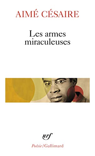 9782070300631: Armes Miraculeuses (Poesie/Gallimard) (English and French Edition)