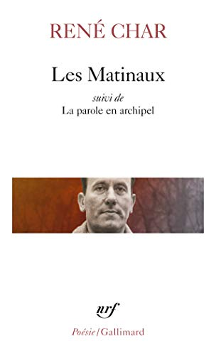 Matinaux La Parole (Collection Pobesie) (English, French and Spanish Edition) (2070300668) by Renbe Char; Rene Char