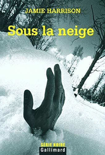 Sous la neige (French Edition): JAMIE HARRISON