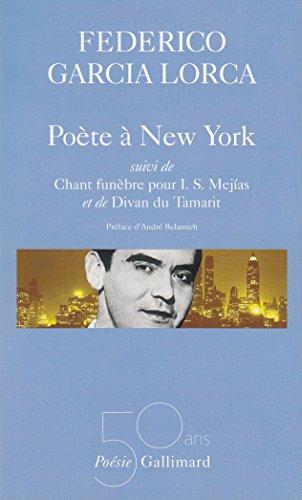 POÈTE À NEW YORK - CHANT FUNÈBRE POUR I.S.MEJIAS: GARCIA LORCA FEDERICO