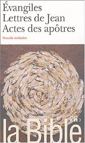ÉVANGILES LETTRES DE JEAN ACTES DES APÔTRES: COLLECTIF