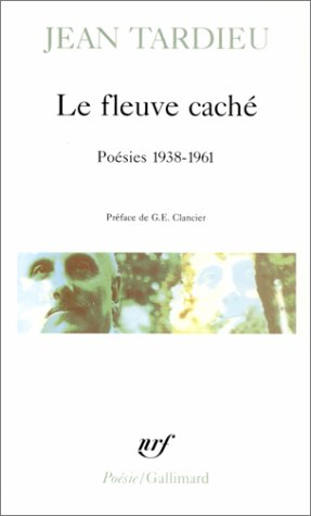 Le Fleuve Caché Poésies 1938 1961 De Jean Tardieu