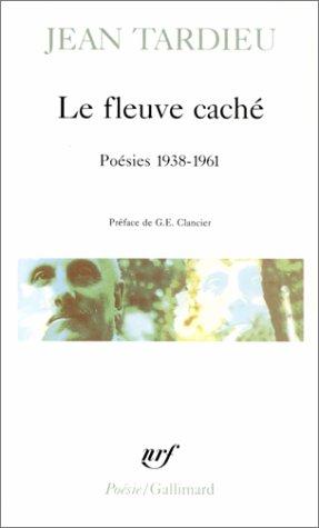 9782070302680: Le fleuve caché: Poésies 1938-1961
