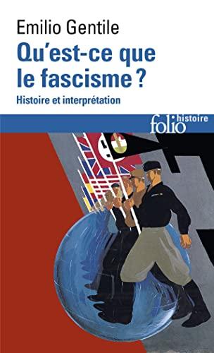 Qu'est-ce que le fascisme?: Histoire et interprétation Gentile,Emilio and Dauzat,...