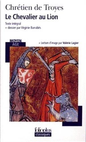 Le Chevalier au lion, texte intégral: Chrétien de Troyes