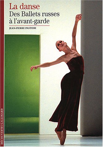 9782070304226: La Danse (Tome 2-Des Ballets russes à l'avant-garde)