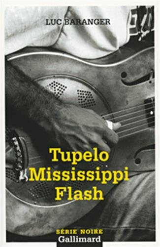 9782070304790: Tupelo Mississippi Flash (Serie Noire 2) (English and French Edition)