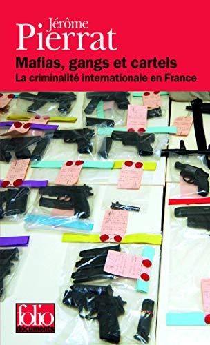 9782070304837: Mafias, gangs et cartels: La criminalit� internationale en France