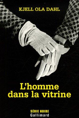 L'homme dans la vitrine (French Edition): KJELL OLA DAHL