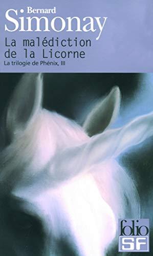 9782070306541: La trilogie de Phénix, III:La malédiction de la Licorne