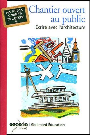 9782070307623: Chantier ouvert au public: Écrire avec l'architecture