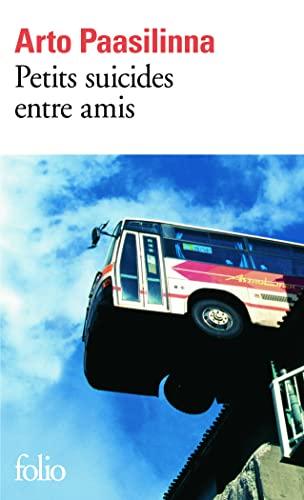 Petits Suicides Entre Amis (Folio) (French Edition): Paasilinna, Arto