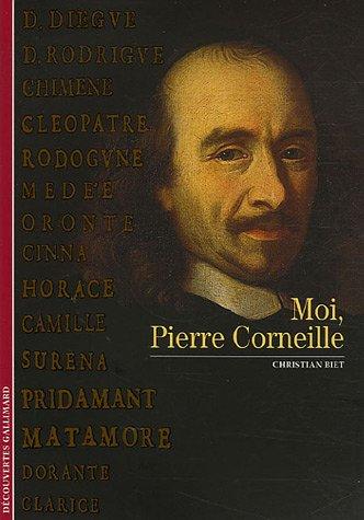9782070308682: Moi, Pierre Corneille (Découvertes Gallimard)