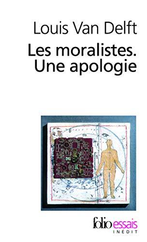 9782070309580: Moralistes. Une Apologie (Folio Essais) (French Edition)