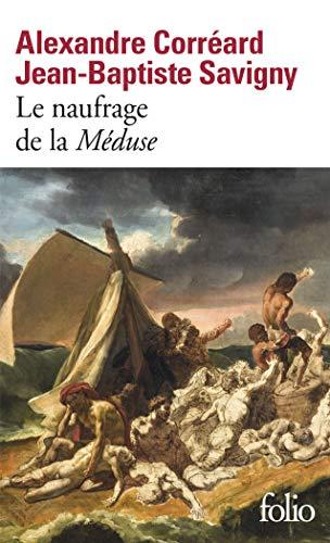 9782070309870: Le naufrage de la Méduse: Relation du naufrage de la frégate la Méduse