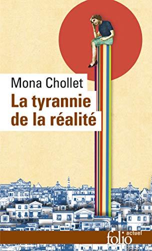 9782070309917: La tyrannie de la réalité (Folio actuel)