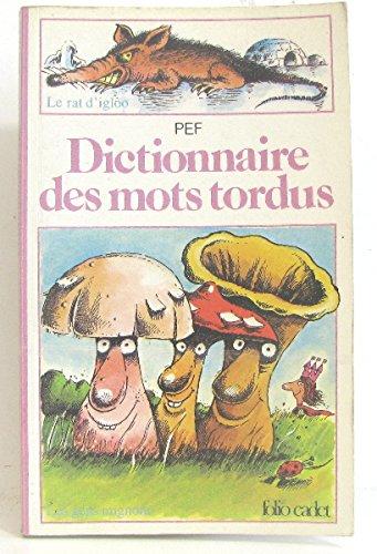 9782070310012: Le dictionnaire des mots tordus