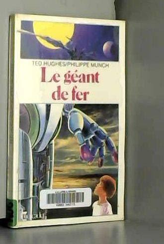 9782070310524: Hughes/Le Geant De Fer (French Edition)