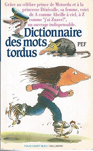 9782070311927: Dictionnaire des mots tordus