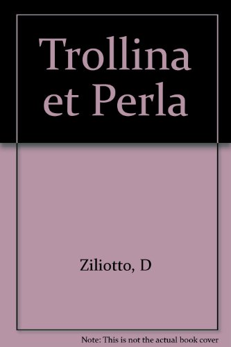 Trollina et Perla: Donatella Ziliotto