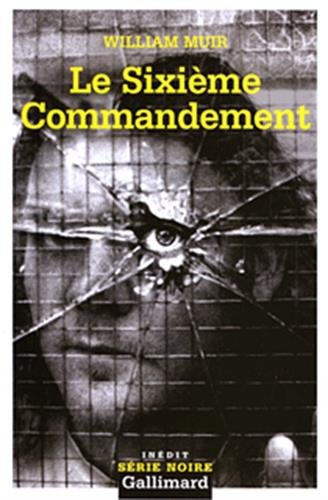 9782070313709: Sixieme Commandement (Serie Noire 2) (English and French Edition)